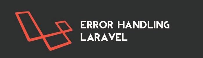 Laravel 错误和异常处理
