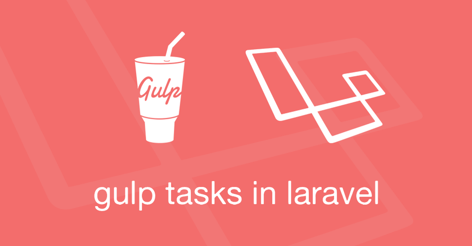 gulp-tasks-in-laravel-with-elixir