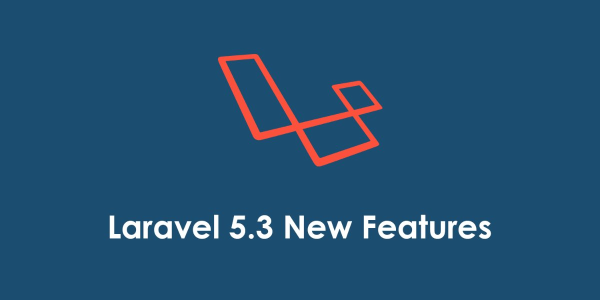 laravel-5-3-new-features-updates